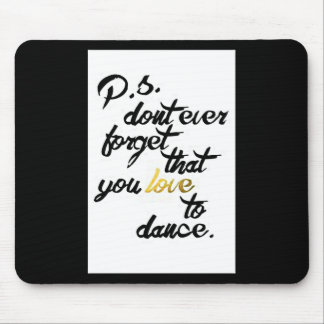 DANCE IF YOU LOVE TO DANCE-MOUSEPAD REMINDS YOU MOUSE PAD