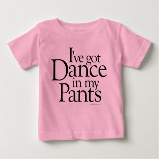 Dance In My Pants Baby T-Shirt