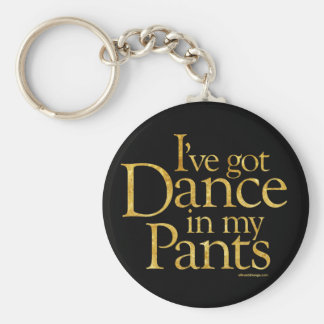 Dance In My Pants Keychain