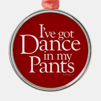 Dance In My Pants Metal Ornament