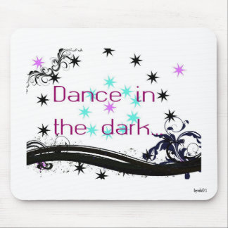 Dance  in the dark... mouse pad