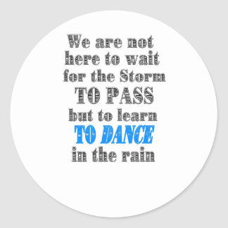 dance in the rain classic round sticker