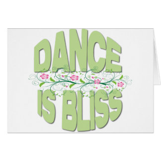 Dance is Bliss Shirts Greeting Card