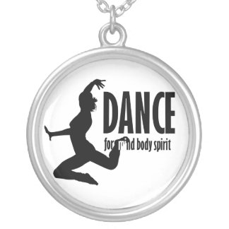 Dance is for MIND BODY and SPIRIT Necklace