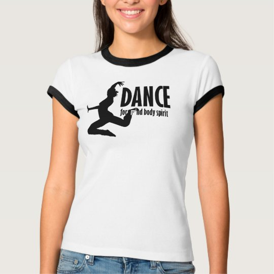 Dance is for MIND BODY and SPIRIT T-Shirt