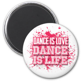 Dance is Love Dance is Life Magnet(s) 2 Inch Round Magnet