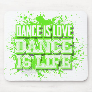 Dance is Love Dance is Life Mouse pad