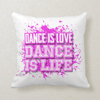 Dance is Love Dance is Life Throw Pillow