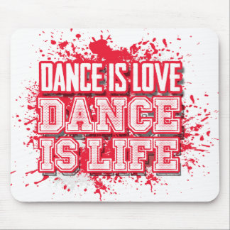 Dance is Love Dance is Live Mouse pad