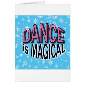 Dance is Magical Gifts Greeting Card