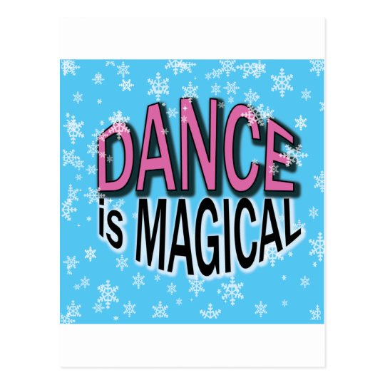 Dance is Magical Gifts Postcard