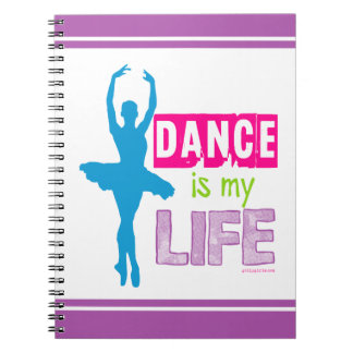 Dance Is My Life Notebook