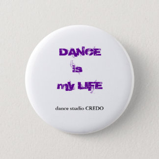 DANCE is my LIFE Pinback Button