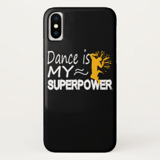 Dance Is My Superpower Love Dancing Shirt iPhone X Case