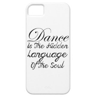 Dance Is The Hidden Language Of The Soul iPhone SE/5/5s Case