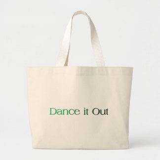 Dance it Out Quote Products Large Tote Bag