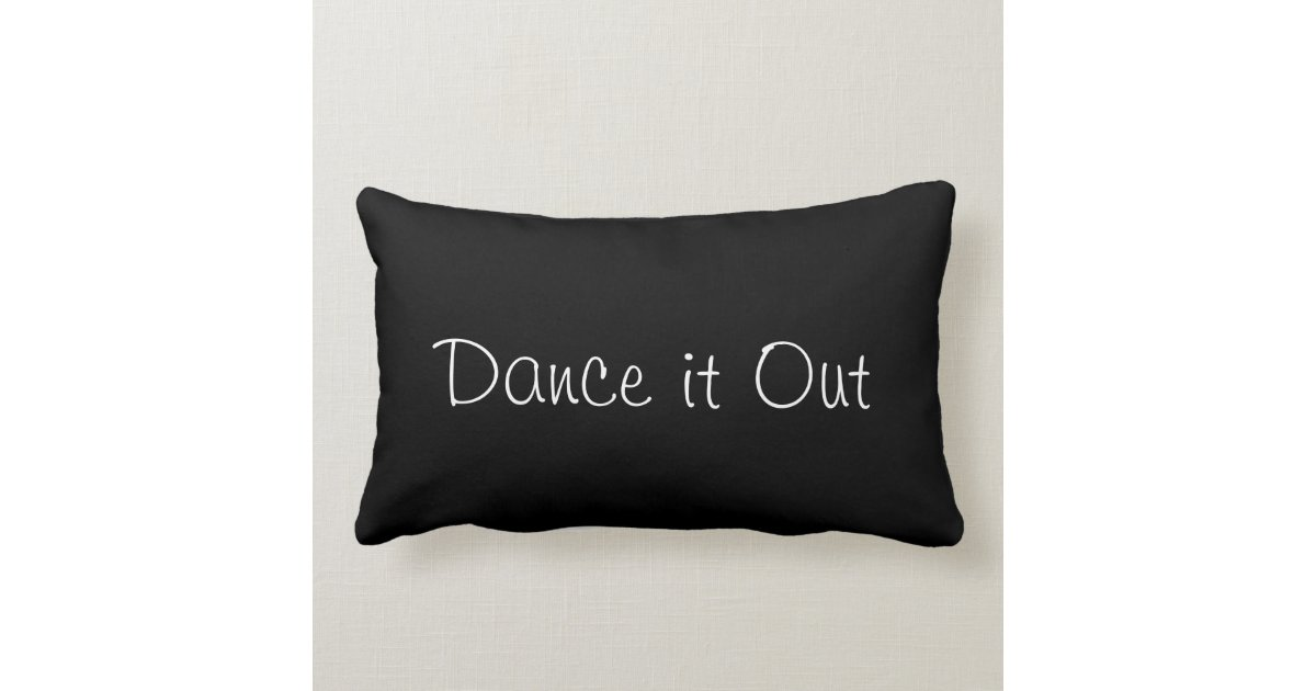 Dance it Out Throw Pillow Zazzle
