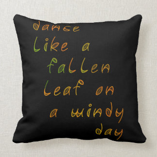 Dance Like a Fallen Leaf on a Windy Day Throw Pillow