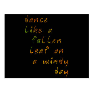 Dance Like a Fallen Leaf on a Windy Day Postcard