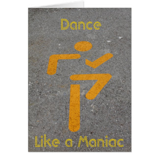 Dance Like a Maniac Note Card