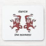 Dance like monkeys! mouse pad