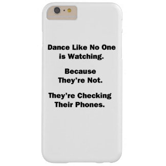 Dance Like No One is Watching Barely There iPhone 6 Plus Case