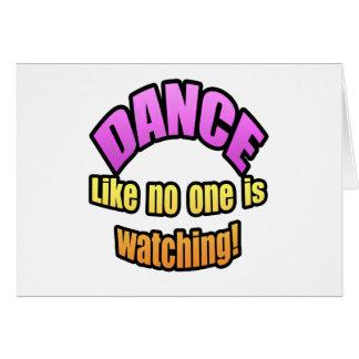 Dance like no one is watching. card