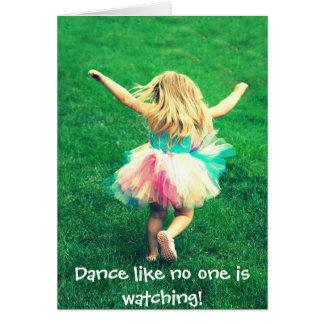 Dance like no one is watching! card