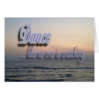 Dance like no one is watching card