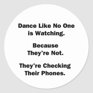Dance Like No One is Watching Classic Round Sticker