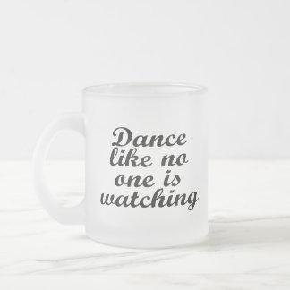 Dance like no one is watching frosted glass coffee mug