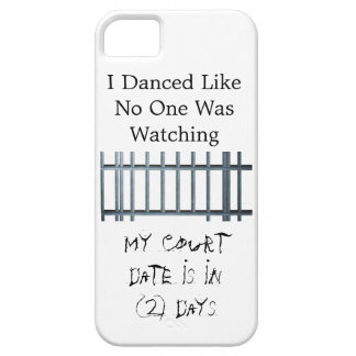 Dance Like No One Is Watching - Jail Time iPhone 5 Cases