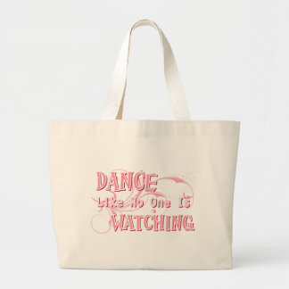 Dance Like No One Is Watching Large Tote Bag