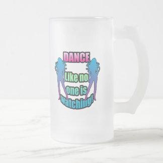 Dance like no one is watching. mug