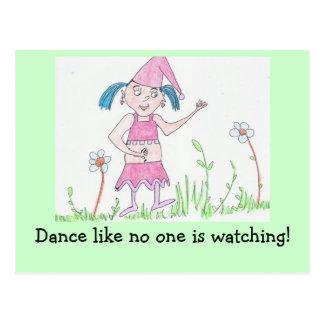 Dance like no one is watching! postcard