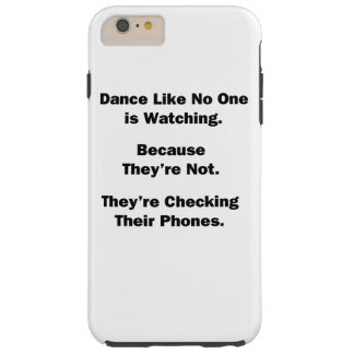 Dance Like No One is Watching Tough iPhone 6 Plus Case