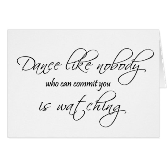 Dance Like Nobody... Card