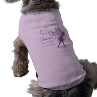Dance like nobody is watching pet clothing