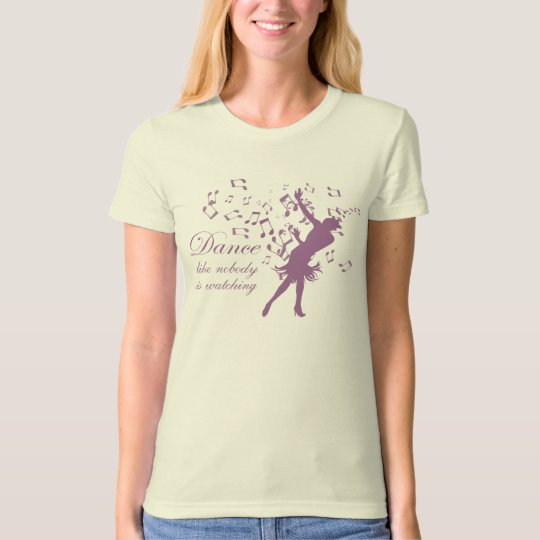 Dance like nobody is watching womens organic shirt