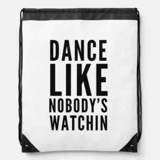 Dance Like Nobody's Watchin Drawstring Backpack