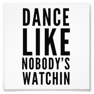 Dance Like Nobody's Watchin Photo Print