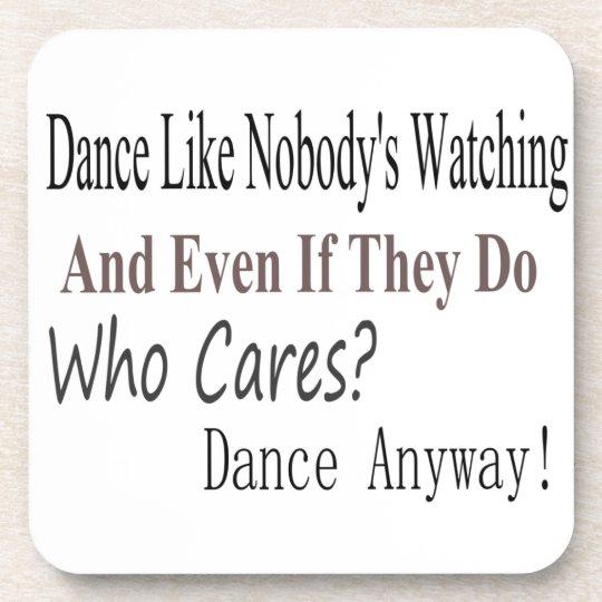 Dance Like Nobody's Watching Beverage Coaster