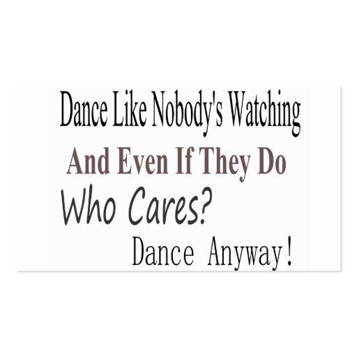 Dance Like Nobody's Watching Business Card