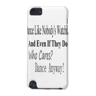 Dance Like Nobody's Watching iPod Touch 5G Cover