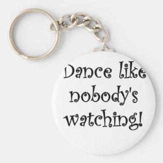 Dance like Nobodys Watching Keychain