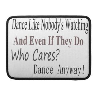 Dance Like Nobody's Watching Sleeve For MacBooks