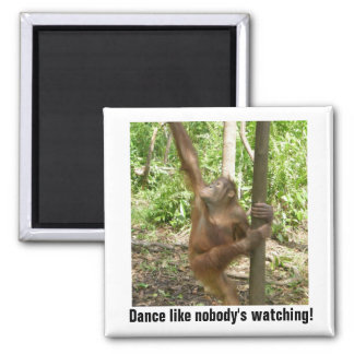 Dance Like Nobody's Watching Motivational 2 Inch Square Magnet