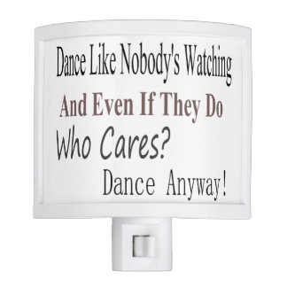 Dance Like Nobody's Watching Night Light