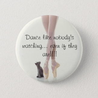 Dance Like Nobody's Watching Pinback Button