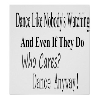 Dance Like Nobody's Watching Poster